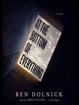 At the Bottom of Everything: Unabridged