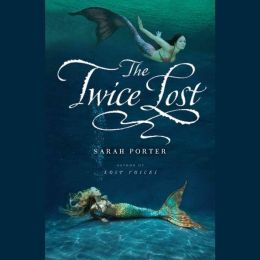 The Twice Lost (Lost Voices Trilogy Series #3)