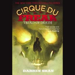 Trials of Death (Cirque Du Freak Series #5)