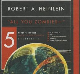 All You Zombies -- '': Five Classic Stories