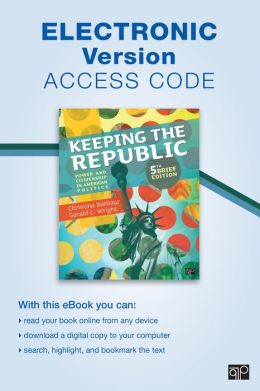Keeping the Republic, Electronic Version: Power and Citizenship in American Politics