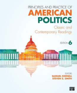 Principles and Practice of American Politics : Classic and Contemporary Readings