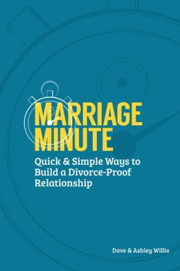Marriage Minute: Quick & Simple Ways to Build a Divorce-Proof Relationship
