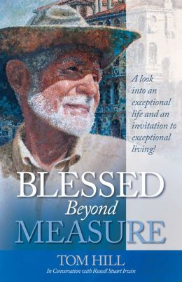 Blessed Beyond Measure: Tom Hill in Conversation with Russell Stuart Irwin