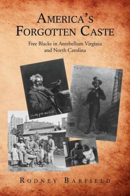 America's Forgotten Caste: Free Blacks in Antebellum Virginia and North Carolina
