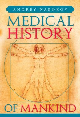Medical History of Mankind: How Medicine Is Changing Life on the Planet