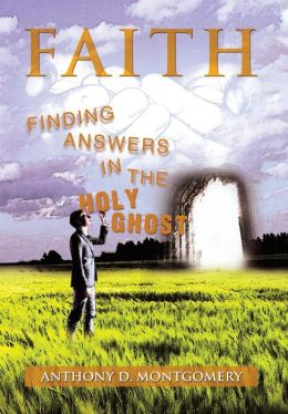 Faith: Finding Answers in the Holy Ghost