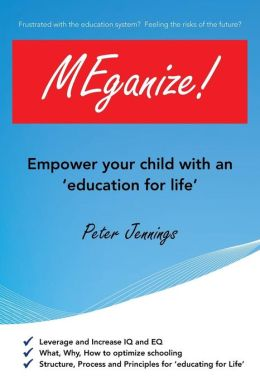 Meganize!: Empower Your Child with an 'Education for Life'