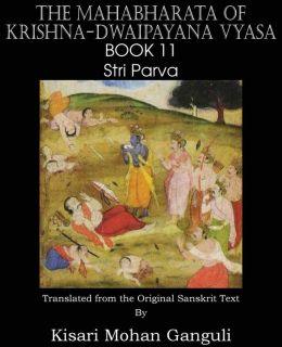 The Mahabharata of Krishna-Dwaipayana Vyasa Book 11 Stri Parva