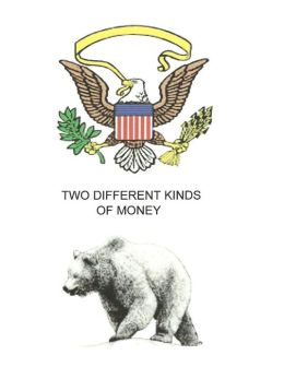 Two Different Kinds of Money