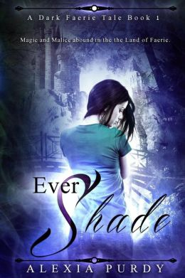 Ever Shade (a Dark Faerie Tale #1)