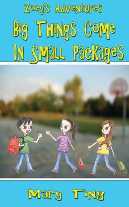 Big Things Come in Small Packages: Zoey's Adventures