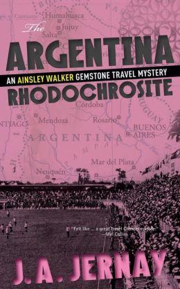 The Argentina Rhodochrosite (an Ainsley Walker Gemstone Travel Mystery)