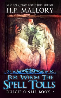 For Whom the Spell Tolls (Dulcie O'Neil Series #6)
