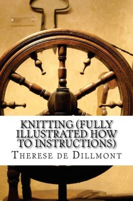 Knitting (Fully Illustrated How to Instructions)