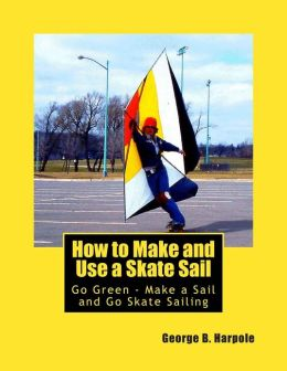How to Make and Use a Skate Sail: Go Green - Make a Sail and Go Skate Sailing