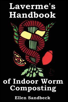 Laverme's Handbook of Indoor Worm Composting