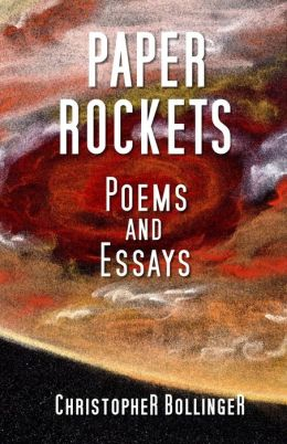 Paper Rockets: Poems and Essays