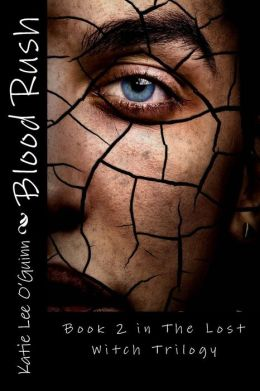 Blood Rush: Book 2 in the Lost Witch Trilogy