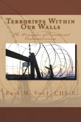 Terrorists Within Our Walls: The Principles of Correctional Counterterrorism