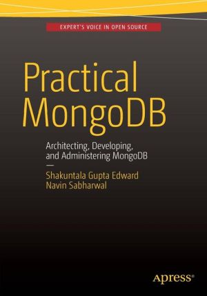 Practical MongoDB: Architecting, Developing, and Administering MongoDB