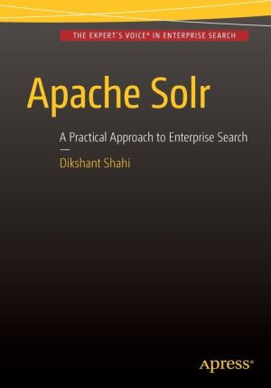 Apache Solr: A Practical Approach to Enterprise Search