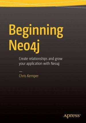 Beginning Neo4j