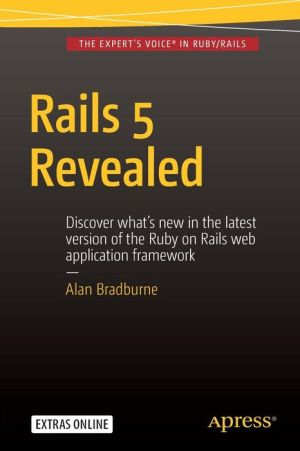 Rails 5 Revealed: For those Upgrading to Version 5