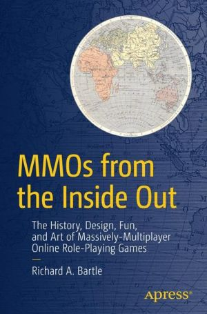 MMOs from the Inside Out: The History, Design, Fun, and Art of Massively-multiplayer Online Role-playing Games