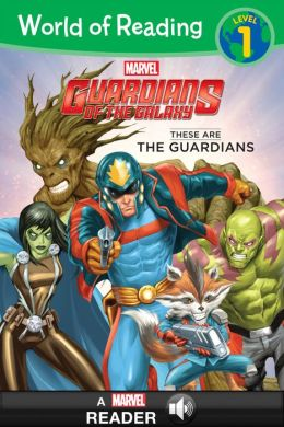 World of Reading: Guardians of the Galaxy: These are the Guardians of the Galaxy