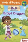 Book Cover Image. Title: World of Reading:  Doc McStuffins Brave Dragon: Level Pre-1, Author: Disney Book Group