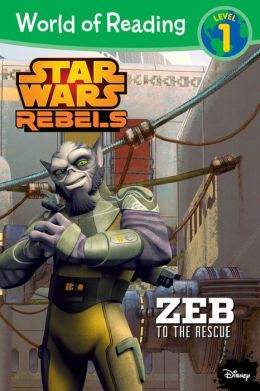 World of Reading Star Wars Rebels: Zeb to the Rescue: Level 1