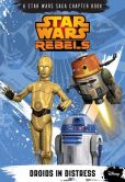Book Cover Image. Title: Star Wars Rebels:  Droids in Distress, Author: Michael Kogge
