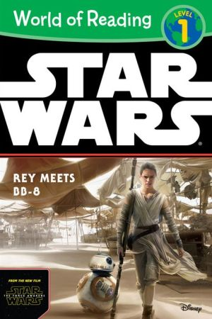 World of Reading Star Wars: Rey Meets BB-8: Level 1