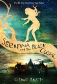 Book Cover Image. Title: Serafina and the Black Cloak, Author: Robert Beatty