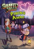 Book Cover Image. Title: Gravity Falls Pining Away, Author: Disney Book Group
