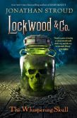 Book Cover Image. Title: Lockwood & Co., Book 2:  The Whispering Skull, Author: Jonathan Stroud