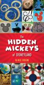 Book Cover Image. Title: The Hidden Mickeys of Disneyland, Author: Bill Scollon