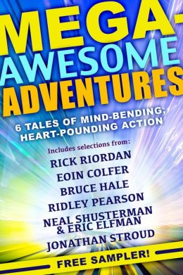 Mega-Awesome Adventures: 6 Tales of Mind-Bending, Heart-Pounding Action!