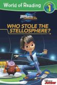 Book Cover Image. Title: World of Reading:  Miles From Tomorrowland Who Stole the Stellosphere?: Level 1, Author: Disney Book Group