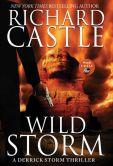 Book Cover Image. Title: Wild Storm (Derrick Storm Series #2), Author: Richard Castle