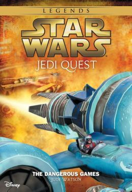 Star Wars: Jedi Quest: The Dangerous Games: Book 3