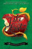 Book Cover Image. Title: The Isle of the Lost (Descendants Series), Author: Melissa de la Cruz