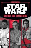 Book Cover Image. Title: Star Wars The Force Awakens:  Before the Awakening, Author: Greg Rucka
