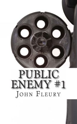 Public Enemy #1: The Biography of Alvin Karpis--America's First Public Enemy