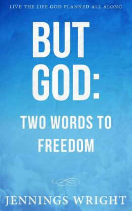 BUT GOD: Two Words to Freedom