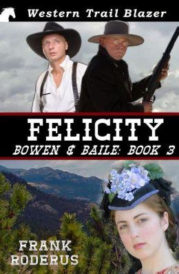 Felicity: Bowen & Baile Book 3