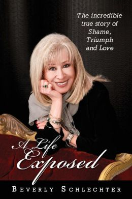A Life Exposed: The True Story of Shame, Triumph and Love