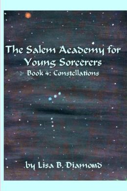 The Salem Academy for Young Sorcerers, Book 4: Constellations