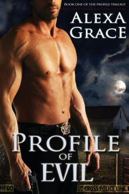Profile of Evil: Book One of the Profile Series